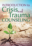 Introduction to Crisis and Trauma Counseling